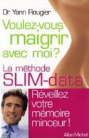 Voulez vous maigrir avec moi, livre du Dr Yann Rougier