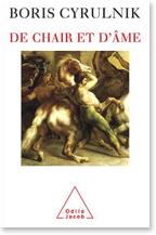 De chair et d'ame, livre de Cyrulnik sur la resilience