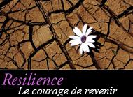 La resilience, ce qui ne tue pas rend plus fort